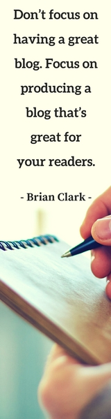 dont-focus-on-having-a-great-blog-focus-on-producing-a-blog-thats-great-for-your-readers