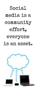 social-media-is-a-community-effort-everyone-is-an-asset